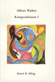 Albert Walter: Kompositionen I